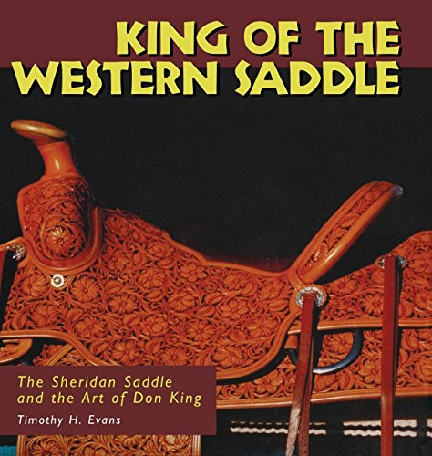 King of the Western Saddle: The Sheridan Saddle and the Art of Don King (Folk Art and Artists Series) by Brand: University Press of Mississippi