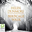 Birdcage Walk Audiobook by Helen Dunmore Narrated by Emma Fenney