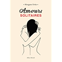 Amours solitaires (A.M. ROM.FRANC)