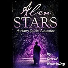 Alien Stars: A Harry Stubbs Adventure Audiobook by David Hambling Narrated by Gethyn Edwards