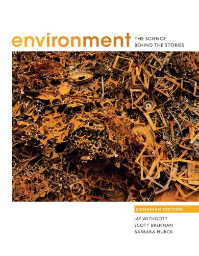 Environment: The Science Behind the Stories, Canadian Edition, with MyEnvironmentPlace
