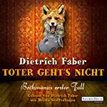 Toter geht's nicht: Bröhmanns erster Fall (Bröhmann ermittelt 1) | Dietrich Faber