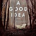 A Good Idea Audiobook by Cristina Moracho Narrated by Alex McKenna