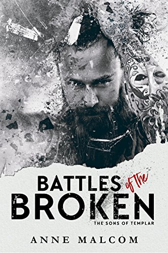Battles of the Broken (The Sons of Templar MC Book 6) by [Malcom, Anne]