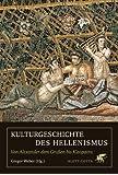 Kulturgeschichte des Hellenismus. Von Alexander dem Großen bis Kleopatra