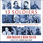 Thirteen Soldiers: A Personal History of Americans at War | John McCain,Mark Salter