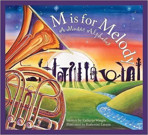 Book M is for Melody: A Music Alphabet (Sleeping Bear Alphabets) by Wargin, Kathy-jo (2006)