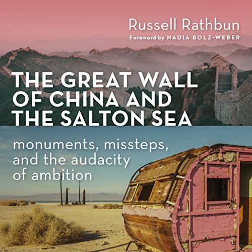 The Great Wall of China and the Salton Sea: Monuments, Missteps, and the Audacity of Ambition by Wm. B. Eerdmans Publishing Company