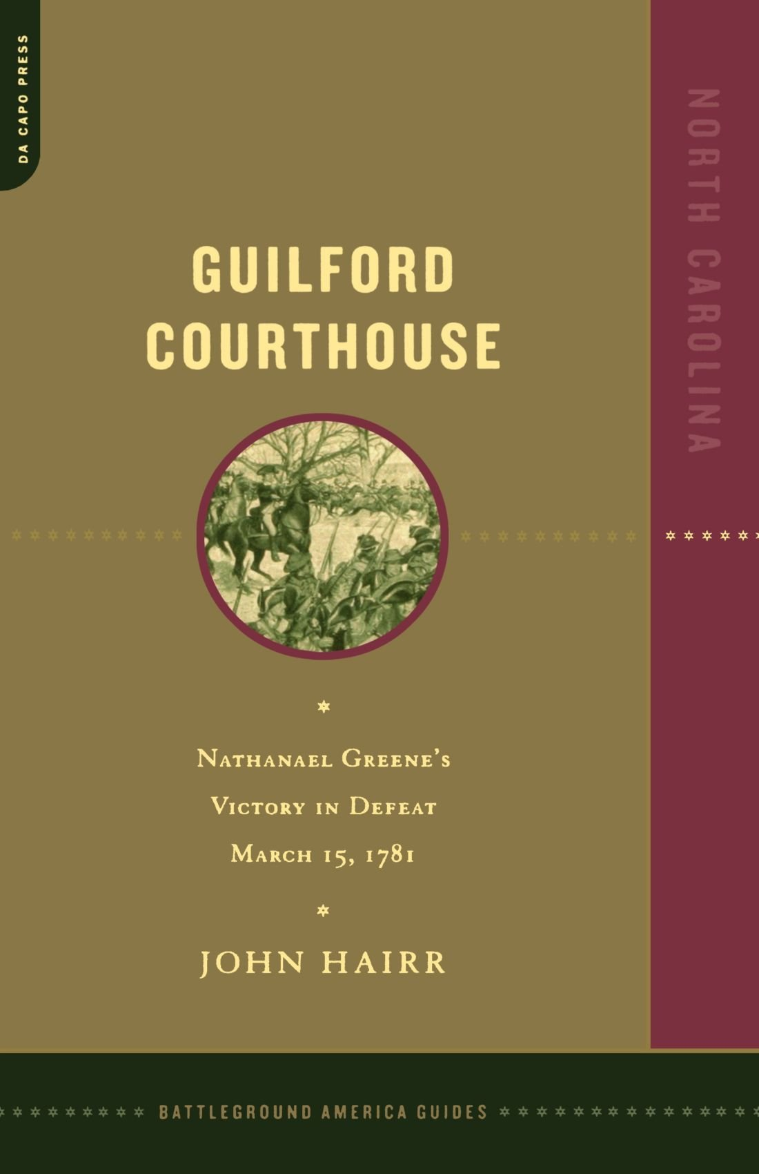 Download Guilford Courthouse: Nathanael Greene's Victory in Defeat, March 15, 1781 (Battleground America Guides) PDF