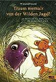 Träum niemals von der Wilden Jagd!: Die Abenteuer von Jannis, Motte und Wendel, dem Schrat