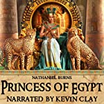 Princess of Egypt: A Mystery in Ancient Egypt | Nathaniel Burns