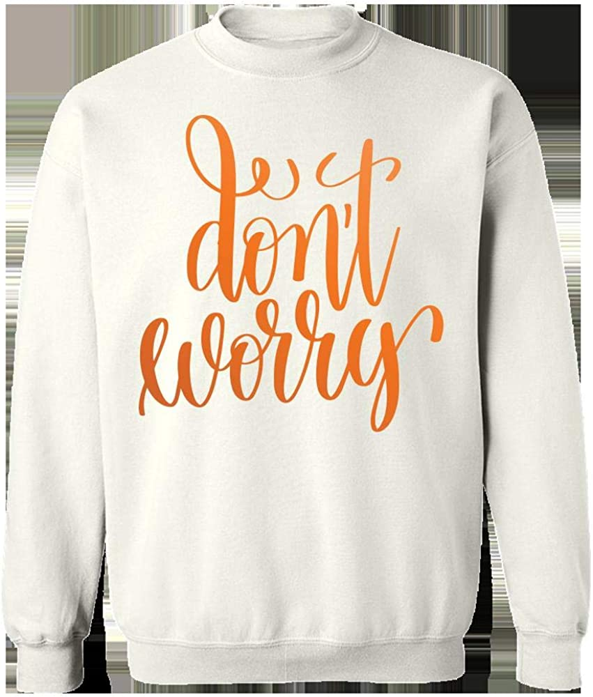 Sweatshirt Dont Worry Creative Art Design