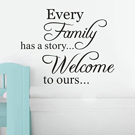 BSGSH Every Family Has A Story Welcome to Ours Wall Sticker Quotes and  Sayings for Bedroom Living Room Kids Room Decor