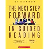 The Next Step Forward in Guided Reading: An Assess-Decide-Guide Framework for Supporting Every Reader
