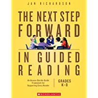 The Next Step Forward in Guided Reading: an Assess-Decide-Guide Framework for Supporting Every Reader, Grades K-8