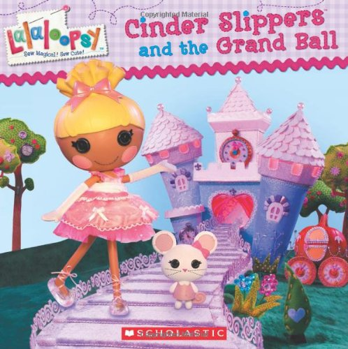 Lalaloopsy: Cinder Slippers and the Grand Ball]()