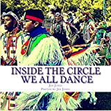Inside the Circle: We All Find Our Dance (Chronicles of the Little Bird) (Volume 1)