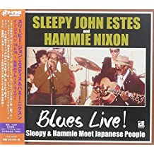 Blues Live! Sleepy & Hammie Meet Japanese People by ESTES,SLEEPY JOHN / NIXON,HAMMIE (2014-04-29)