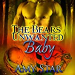 The Bear's Unwanted Baby: A Paranormal Pregnancy Romance | Amy Star