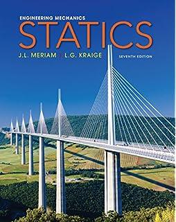 Engineering Mechanics Statics J L Meriam L G Kraige
