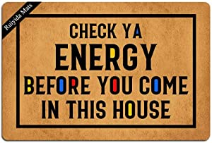 Ruiyida Entrance Mat Check Ya Energy Before You Come in This House Funny Doormat Door Mat Decorative Indoor Non-Woven 23.6 by 15.7 Inch Machine Washable Fabric Top