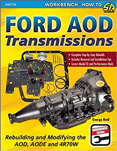 Ford aod transmissions rebuilding and modifying the aod aode and ford aod transmissions rebuilding and modifying the aod aode and 4r70w sa design workbench how to george reid 9781613251140 amazon books fandeluxe Image collections