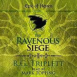 The Ravenous Siege: Epic of Haven Trilogy, Book 2 | R.G. Triplett