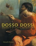 Dosso Dossi: Paintings of Myth, Magic, and the Antique
