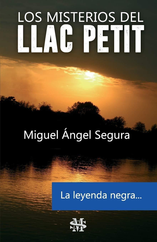 Los misterios del Llac Petit: La leyenda negra: Amazon.es: Segura, Miguel Ángel: Libros