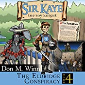 Sir Kaye the Boy Knight Book 4: The Eldridge Conspiracy | Don M. Winn