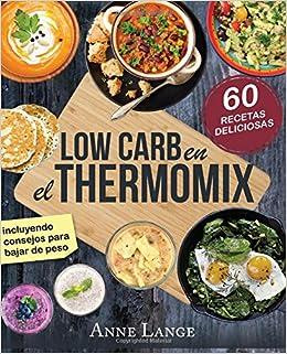 Low Carb en el Thermomix©: El libro con 60 recetas fáciles y ...