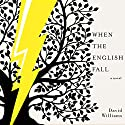 When the English Fall: A Novel Audiobook by David Williams Narrated by Eric Michael Summerer