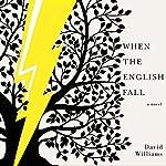 When the English Fall: A Novel | David Williams