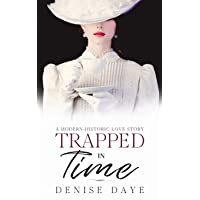 Trapped in Time: A Modern-Historic Love Story (Time Travel)