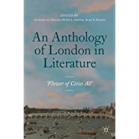 An Anthology of London in Literature, 1558-1914: 'Flower of Cities All'