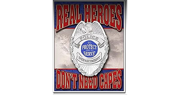 Real Heroes Don/'t Need Capes TIN SIGN Police Officer Thin Blue Line Metal Poster