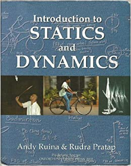 Introduction to Statics and Dynamics by Andy Ruina (Author), Rudra Pratap (Author)