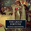 The Great Fortune Audiobook by Olivia Manning Narrated by Harriet Walter