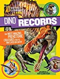 Dino Records: The Most Amazing Prehistoric Creatures Ever to Have Lived on Earth! (Dinosaurs)