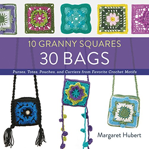 Bags: Purses, totes, pouches, and carriers from favorite crochet motifs (Favorite Crochet Patterns)