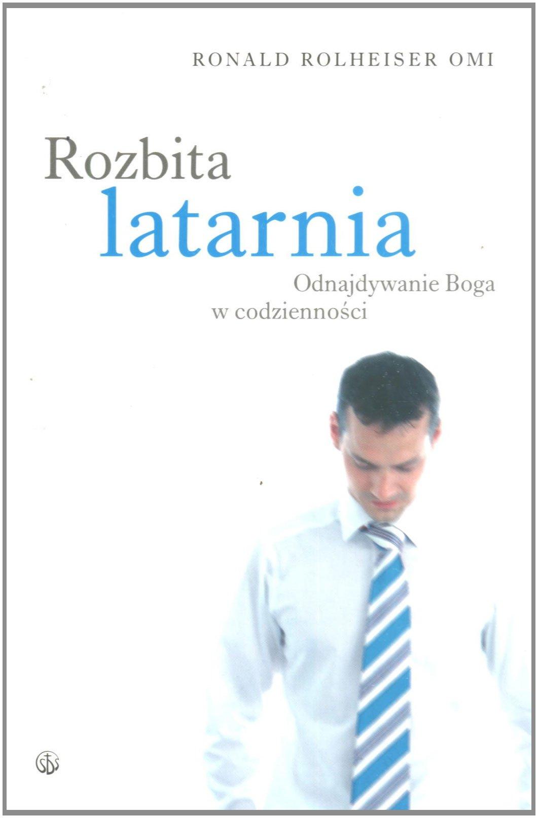 Rozbita latarnia: Odnajdywanie Boga w codziennosci: Amazon.es ...