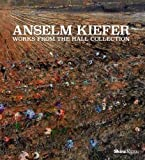 img - for Anselm Kiefer: Works from the Hall Collection book / textbook / text book