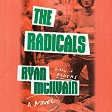The Radicals Audiobook by Ryan McIlvain Narrated by Ari Fliakos