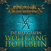 Die Blutgräfin (Die Chronik der Unsterblichen 6) | Wolfgang Hohlbein