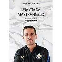 UNA VITA DA MASTRANGELO: Inter ma non solo Inter. Dietro la webcam di uno youtuber di successo.