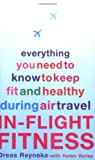 In Flight Fitness: Everything You Need to Know to Keep Fit and Healthy During Air Travel