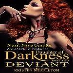 Deviant: Daughter of Darkness, Book 2 | K.L. Middleton,Kristen Middleton