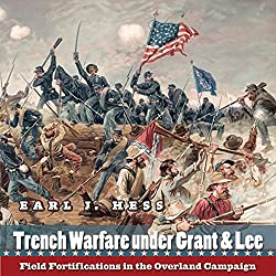 Trench Warfare Under Grant & Lee