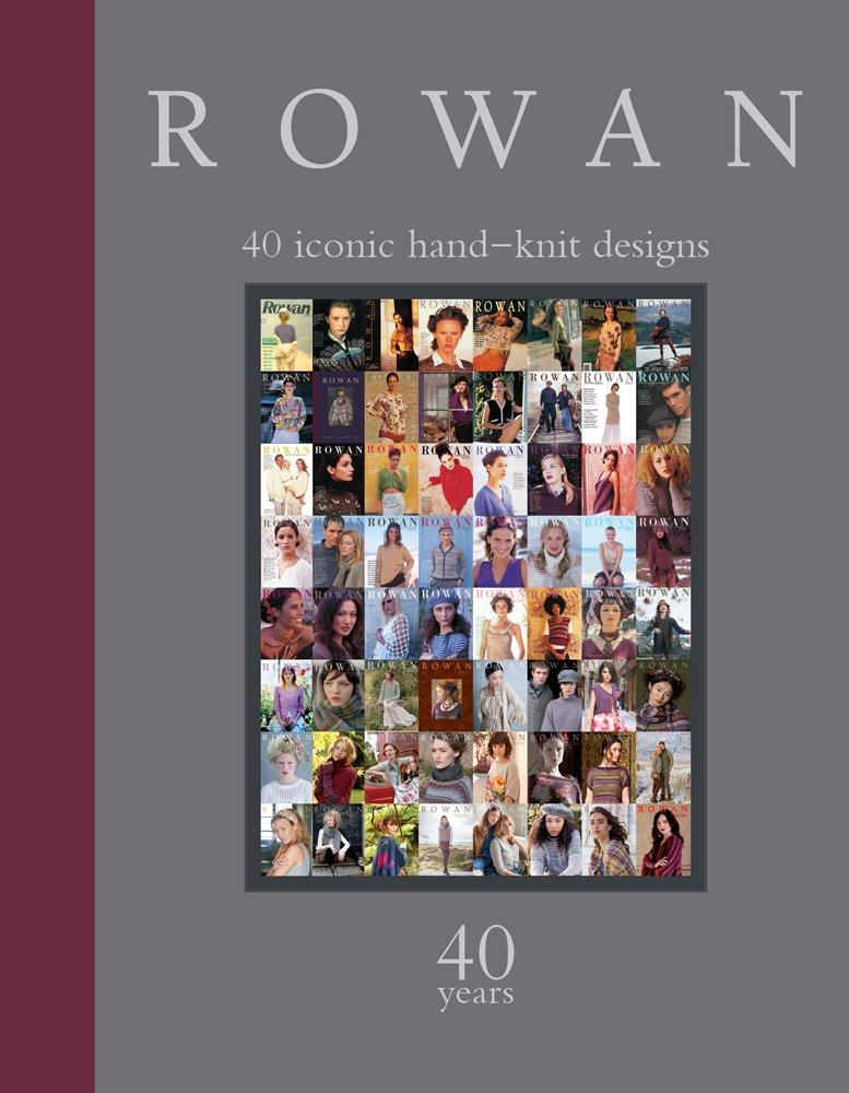 Rowan: 40 Years: 40 Iconic Hand-Knit Designs
