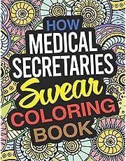 How Medical Secretaries Swear Coloring Book: A Medical Secretary Coloring Book